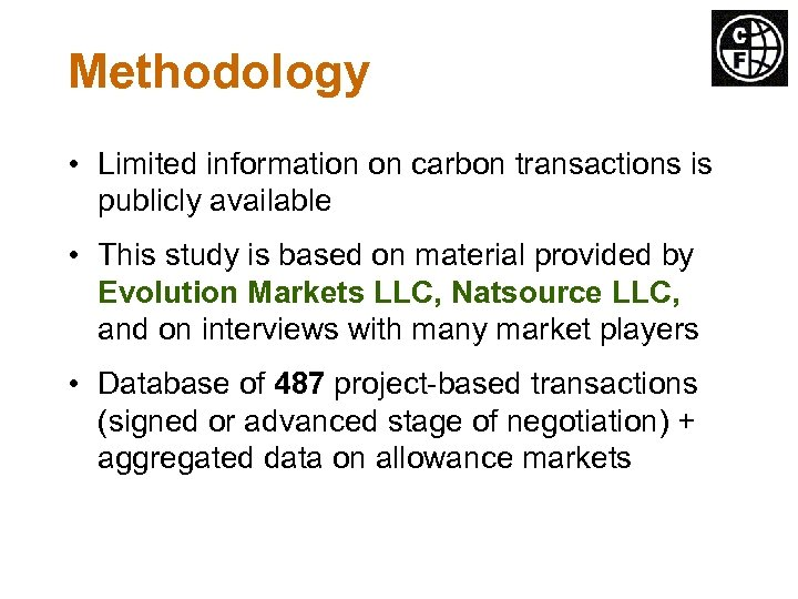 Methodology • Limited information on carbon transactions is publicly available • This study is