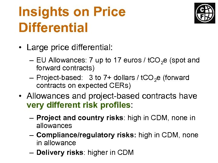 Insights on Price Differential • Large price differential: – EU Allowances: 7 up to