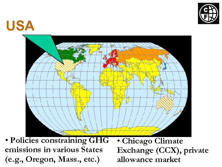 USA • Policies constraining GHG • Chicago Climate emissions in various States Exchange (CCX),