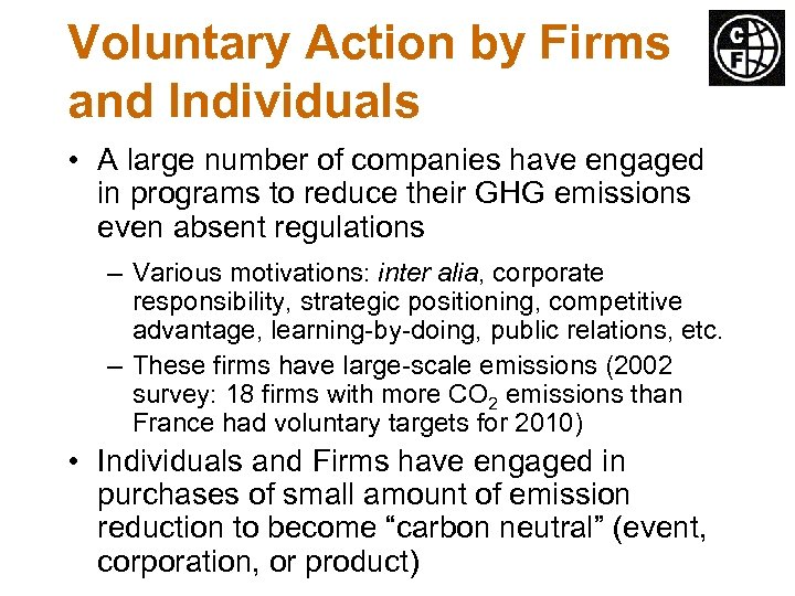 Voluntary Action by Firms and Individuals • A large number of companies have engaged