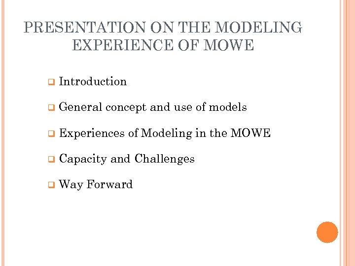 PRESENTATION ON THE MODELING EXPERIENCE OF MOWE q Introduction q General concept and use