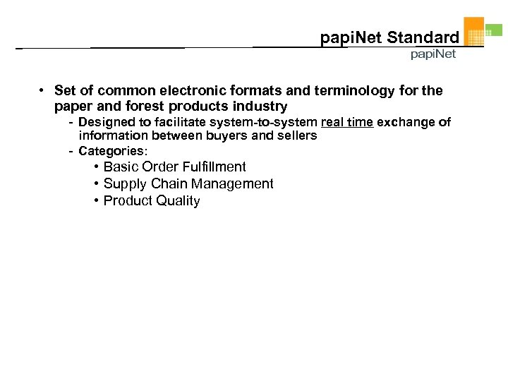 papi. Net Standard • Set of common electronic formats and terminology for the paper
