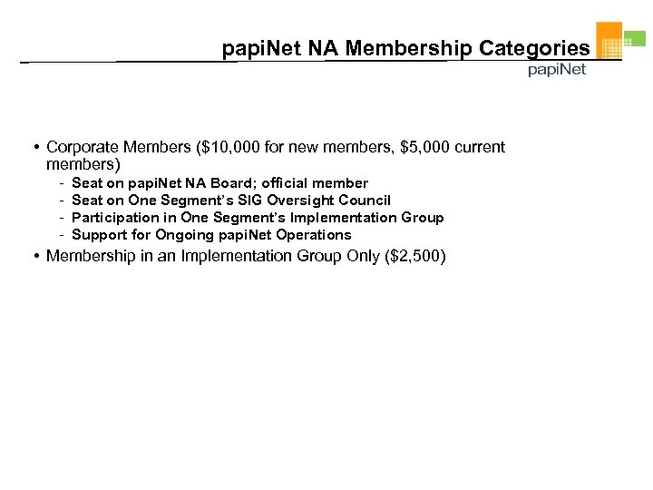 papi. Net NA Membership Categories • Corporate Members ($10, 000 for new members, $5,