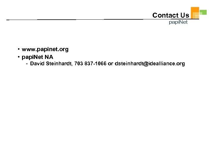 Contact Us • www. papinet. org • papi. Net NA - David Steinhardt, 703
