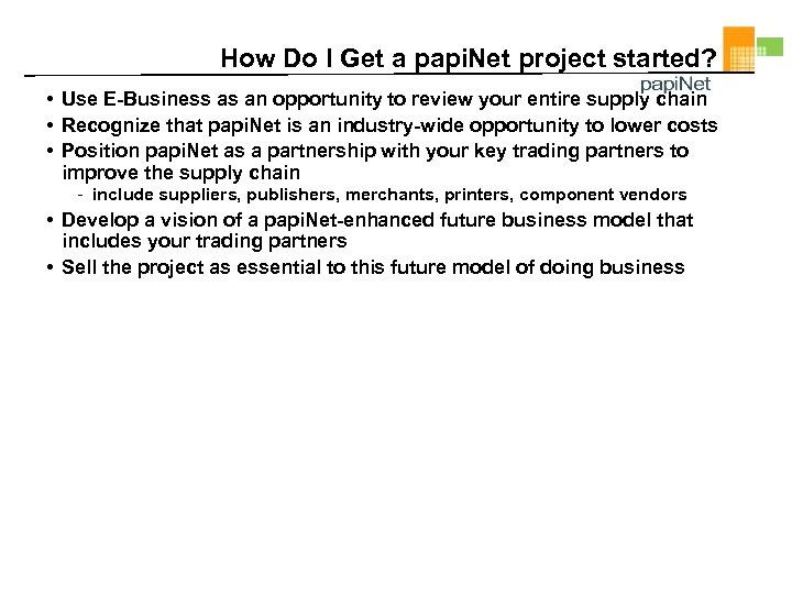 How Do I Get a papi. Net project started? • Use E-Business as an