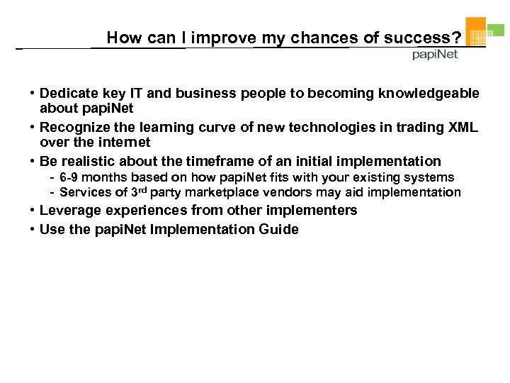 How can I improve my chances of success? • Dedicate key IT and business
