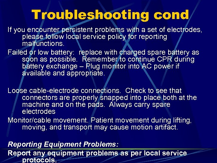 Troubleshooting cond If you encounter persistent problems with a set of electrodes, please follow