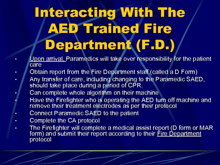 Interacting With The AED Trained Fire Department (F. D. ) • • Upon arrival,
