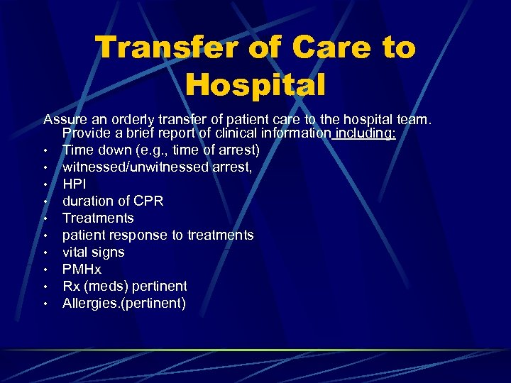 Transfer of Care to Hospital Assure an orderly transfer of patient care to the