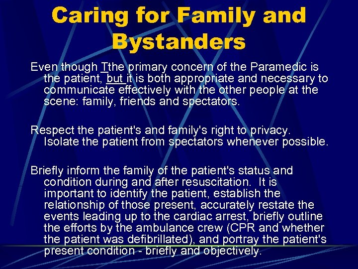 Caring for Family and Bystanders Even though Tthe primary concern of the Paramedic is