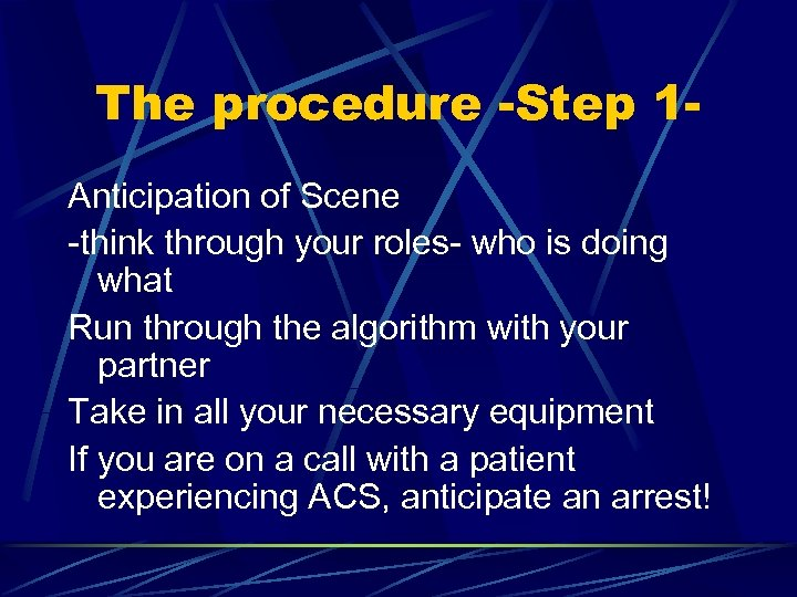The procedure -Step 1 Anticipation of Scene -think through your roles- who is doing