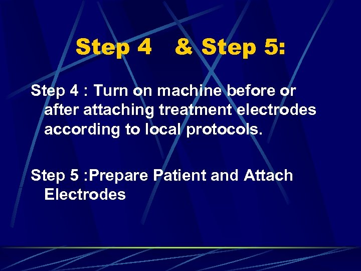 Step 4 & Step 5: Step 4 : Turn on machine before or after