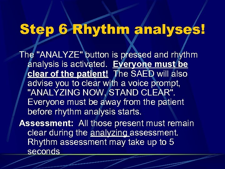 Step 6 Rhythm analyses! The