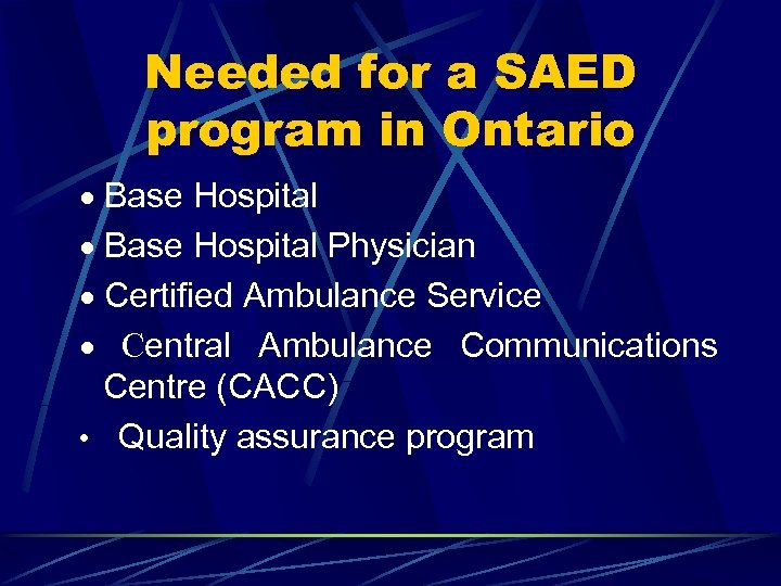 Needed for a SAED program in Ontario · Base Hospital Physician · Certified Ambulance