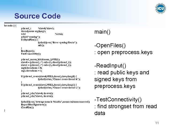 Source Code int main () { pthread_t *slave 0, *slave 1; threadparam arg 0,