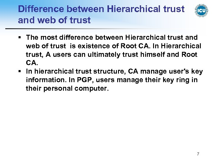 Difference between Hierarchical trust and web of trust § The most difference between Hierarchical