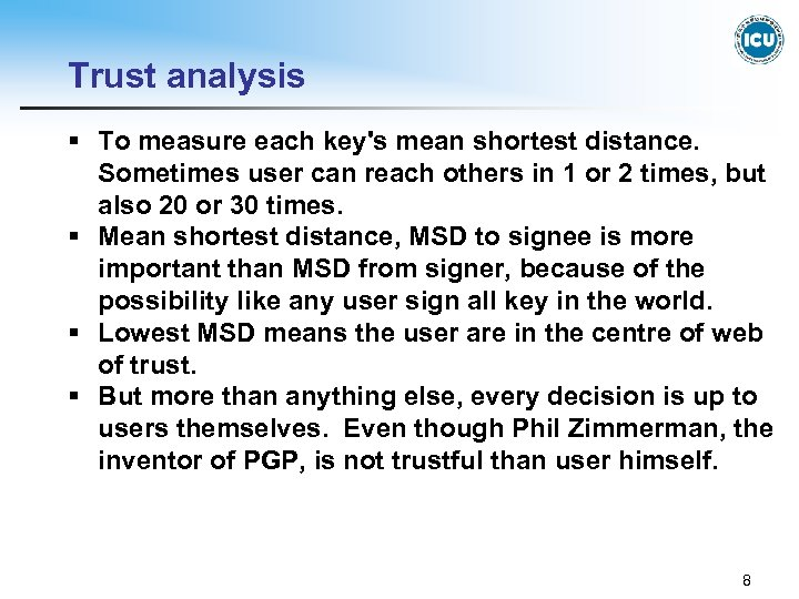 Trust analysis § To measure each key's mean shortest distance. Sometimes user can reach