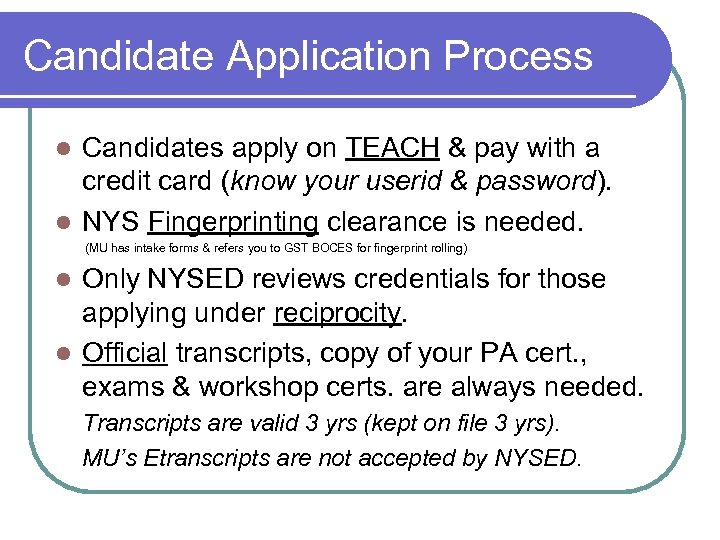 Candidate Application Process Candidates apply on TEACH & pay with a credit card (know