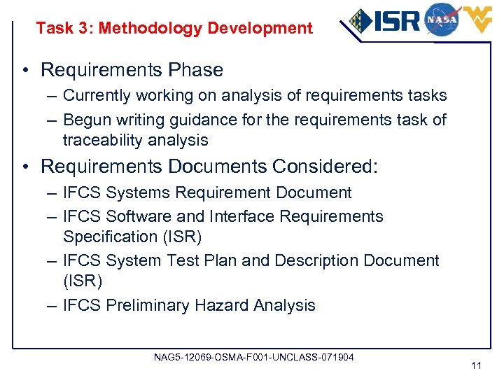 Task 3: Methodology Development • Requirements Phase – Currently working on analysis of requirements