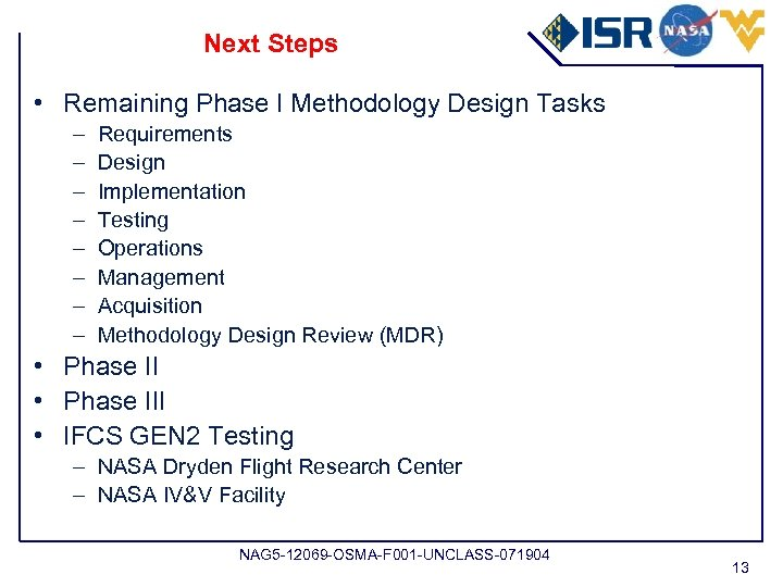 Next Steps • Remaining Phase I Methodology Design Tasks – – – – Requirements