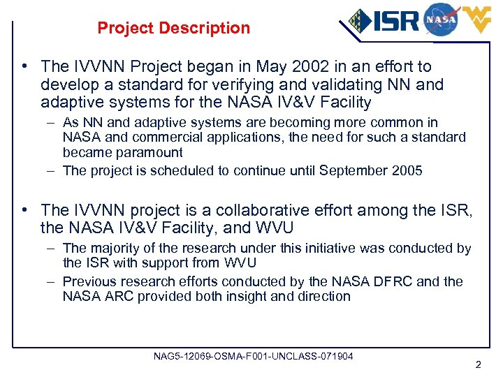 Project Description • The IVVNN Project began in May 2002 in an effort to