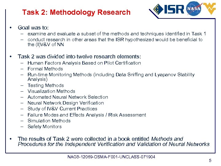Task 2: Methodology Research • Goal was to: – examine and evaluate a subset