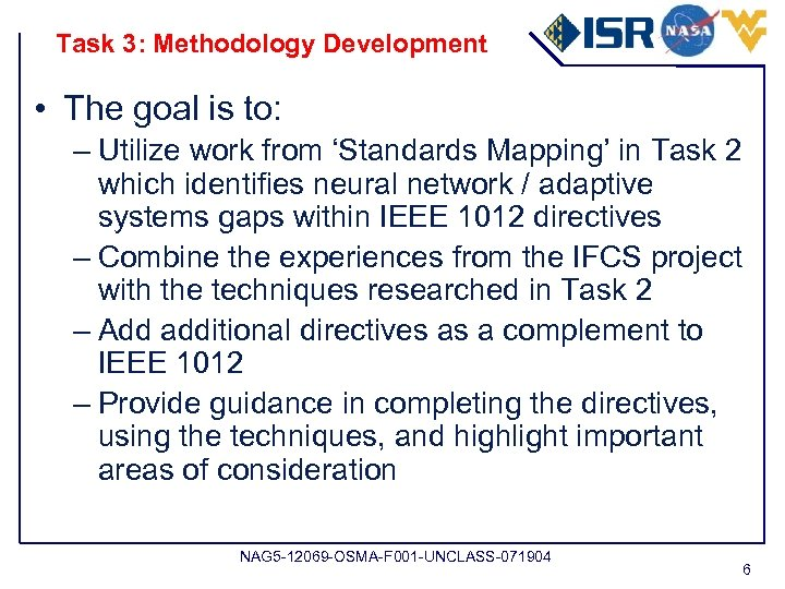 Task 3: Methodology Development • The goal is to: – Utilize work from 'Standards