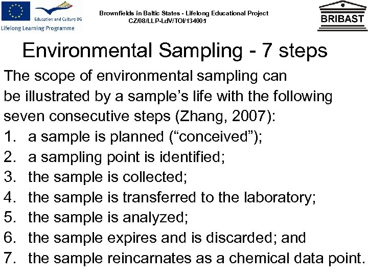 Brownfields in Baltic States - Lifelong Educational Project CZ/08/LLP-Ld. V/TOI/134005 Environmental Sampling - 7