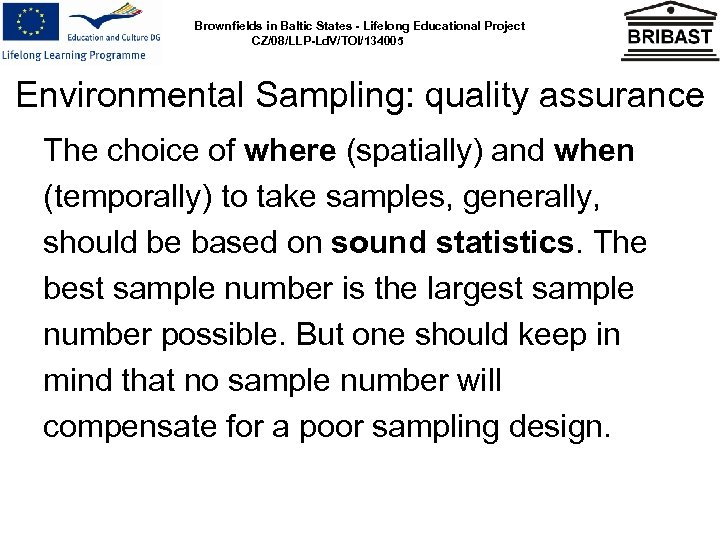 Brownfields in Baltic States - Lifelong Educational Project CZ/08/LLP-Ld. V/TOI/134005 Environmental Sampling: quality assurance
