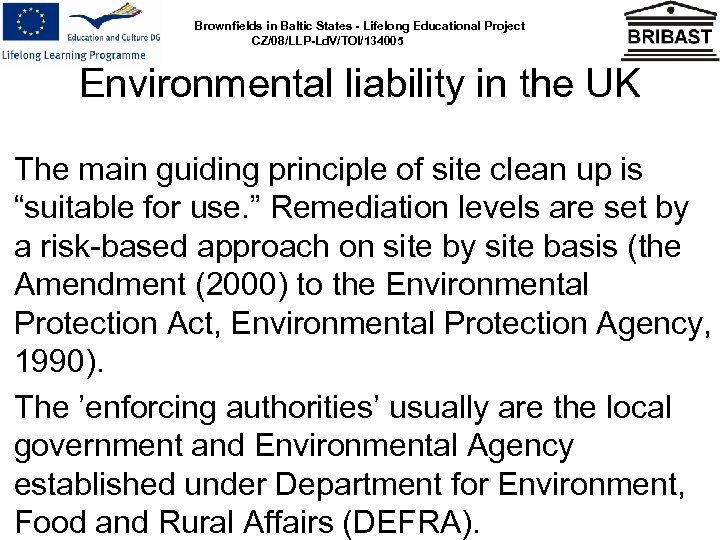 Brownfields in Baltic States - Lifelong Educational Project CZ/08/LLP-Ld. V/TOI/134005 Environmental liability in the