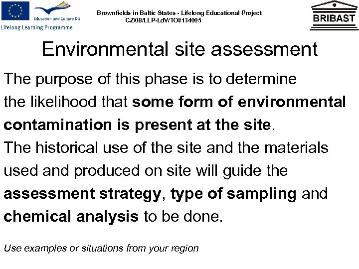 Brownfields in Baltic States - Lifelong Educational Project CZ/08/LLP-Ld. V/TOI/134005 Environmental site assessment The