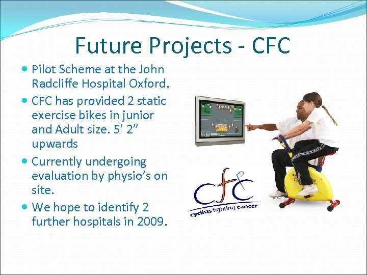 Future Projects - CFC Pilot Scheme at the John Radcliffe Hospital Oxford. CFC has