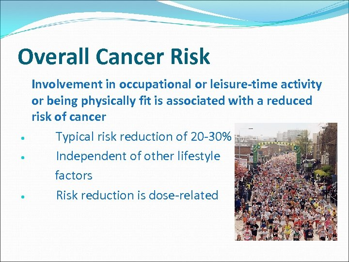 Overall Cancer Risk Involvement in occupational or leisure-time activity or being physically fit is
