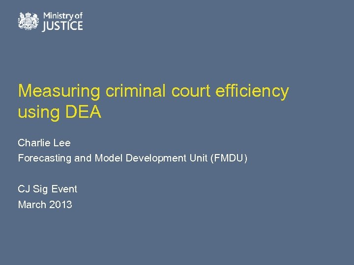Measuring criminal court efficiency using DEA Charlie Lee Forecasting and Model Development Unit (FMDU)
