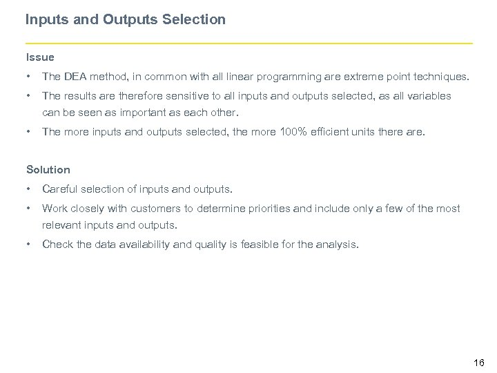 Inputs and Outputs Selection Issue • The DEA method, in common with all linear