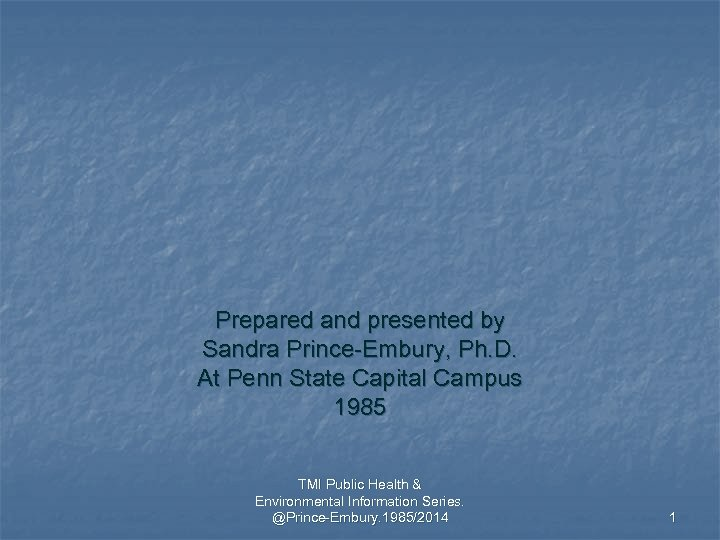 Prepared and presented by Sandra Prince-Embury, Ph. D. At Penn State Capital Campus 1985
