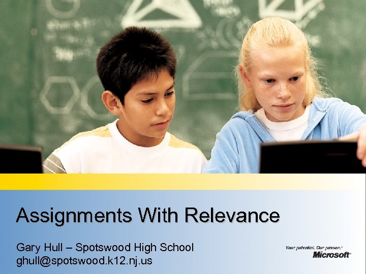 Assignments With Relevance Gary Hull – Spotswood High School ghull@spotswood. k 12. nj. us