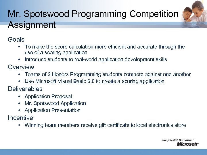 Mr. Spotswood Programming Competition Assignment Goals • To make the score calculation more efficient