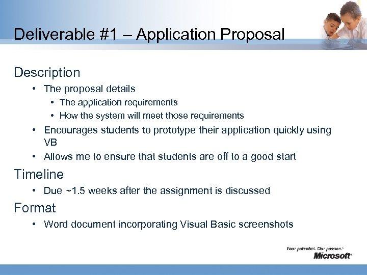 Deliverable #1 – Application Proposal Description • The proposal details • The application requirements