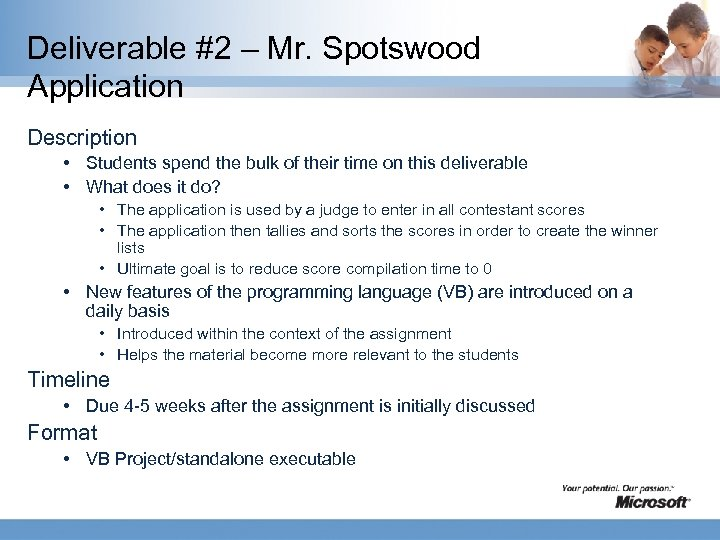Deliverable #2 – Mr. Spotswood Application Description • Students spend the bulk of their