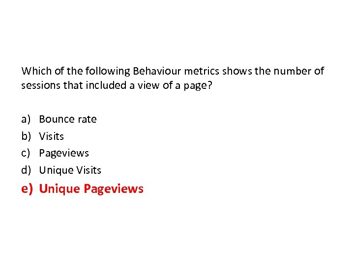 Which of the following Behaviour metrics shows the number of sessions that included a
