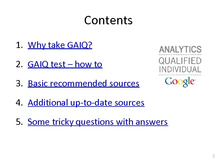 Contents 1. Why take GAIQ? 2. GAIQ test – how to 3. Basic recommended
