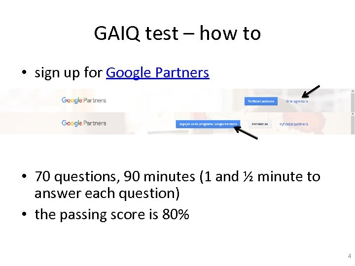 GAIQ test – how to • sign up for Google Partners • 70 questions,