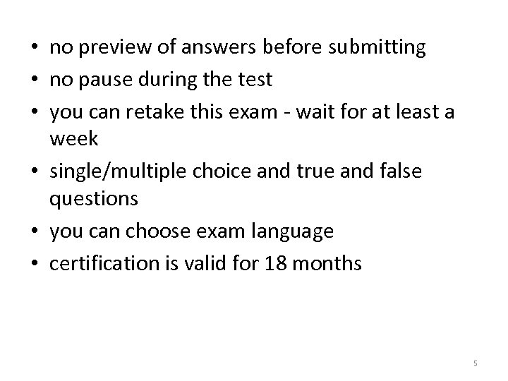 • no preview of answers before submitting • no pause during the test