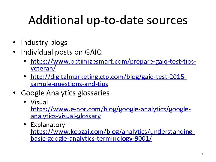Additional up-to-date sources • Industry blogs • Individual posts on GAIQ • https: //www.