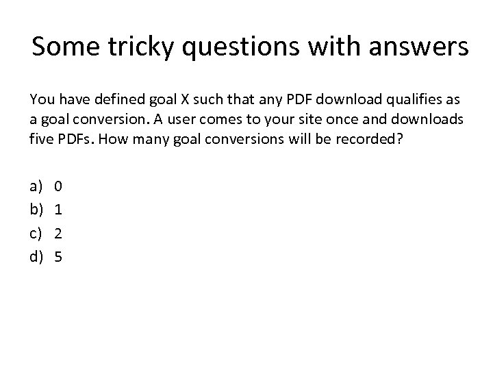 Some tricky questions with answers You have defined goal X such that any PDF