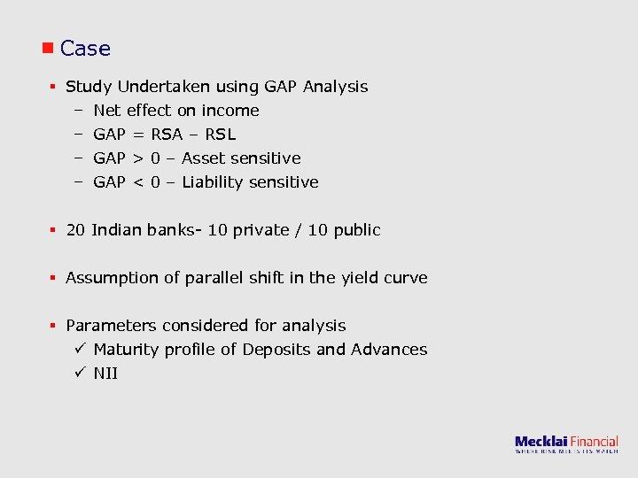Case § Study Undertaken using GAP Analysis – Net effect on income – GAP