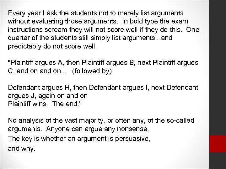 Every year I ask the students not to merely list arguments without evaluating those