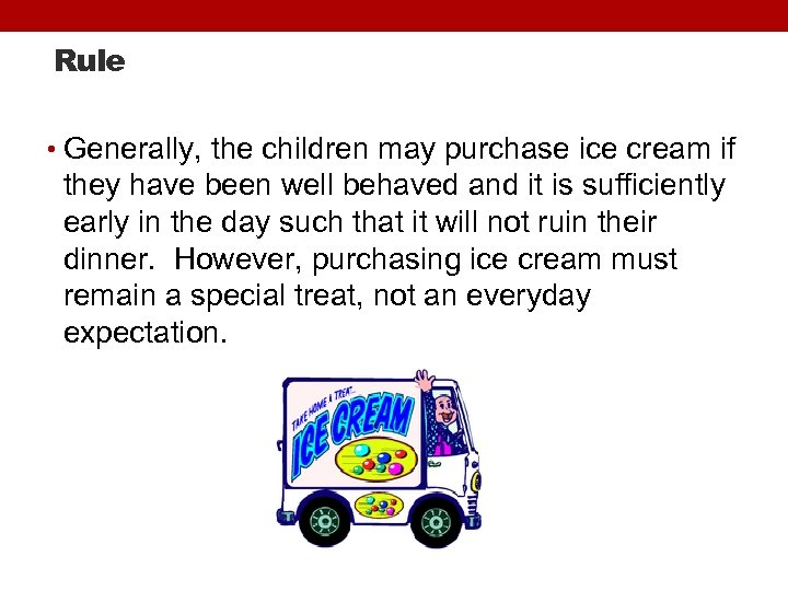Rule • Generally, the children may purchase ice cream if they have been well