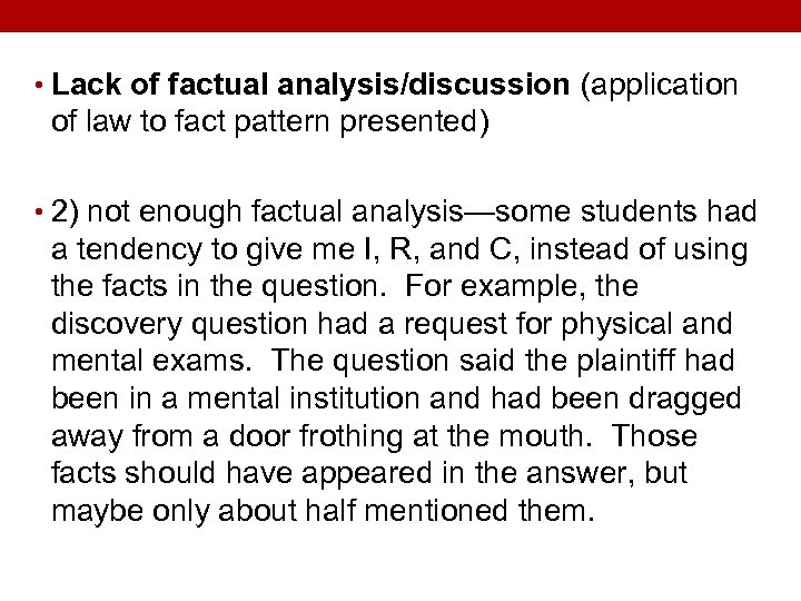 • Lack of factual analysis/discussion (application of law to fact pattern presented) •